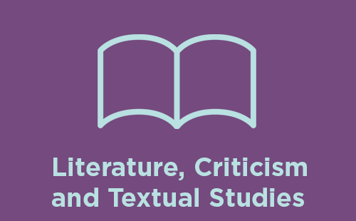 Literature, Critisicm, and Textual Studies